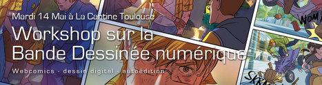 Workshop sur BD numérique le 14 mai 2013 dès 19H00 à La Cantine Toulouse | web et design | Scoop.it
