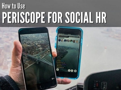 How Your Business Can Use Periscope for Social HR | Mastering Facebook, Google+, Twitter | Scoop.it