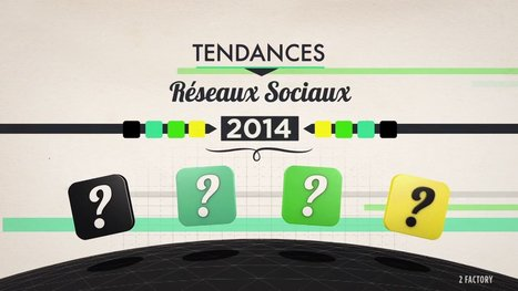 VIDEO : TENDANCES RESEAUX SOCIAUX 2014 (2 FACTORY) - parlonscom.over-blog.com | transition digitale : RSE, community manager, collaboration | Scoop.it