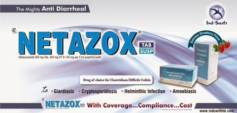 """Indswift: """"IND-SWIFT'S NETAZOX – THE MIGHTY ANTI- DIARRHEAL-Part-2 