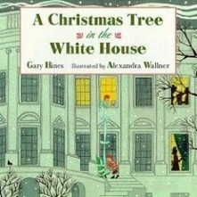 A Christmas Tree in the White House by Gary Hines | Favorite Book Reviews, Books and Authors | Scoop.it
