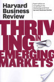 Harvard Business Review on Thriving in Emerging Markets | Innovation for all | Scoop.it