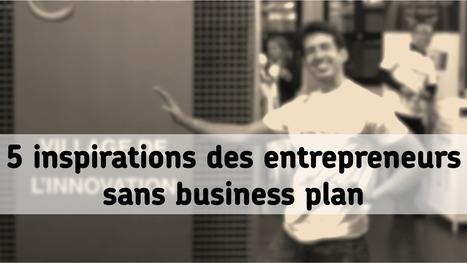 5 bonnes pratiques des entrepreneurs sans business plan | Pourquoi entreprendre | Scoop.it