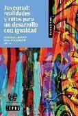 Juventud: realidades y retos para un desarrollo con igualdad | Publication | Comisión Económica para América Latina y el Caribe | Educacion, ecologia y TIC | Scoop.it