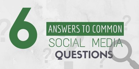 6 Answers to Common Social Media Questions | #SeriouslySocial | Seriously Social News | Scoop.it