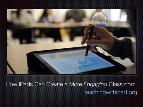 How iPads Can Create a More Engaging Classroom - teachingwithipad.org | IPAD, un nuevo concepto socio-educativo! | Scoop.it