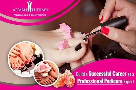 Build a Successful Career as a Professional Pedicure Expert | Massage Training and Beauty Therapy | Scoop.it