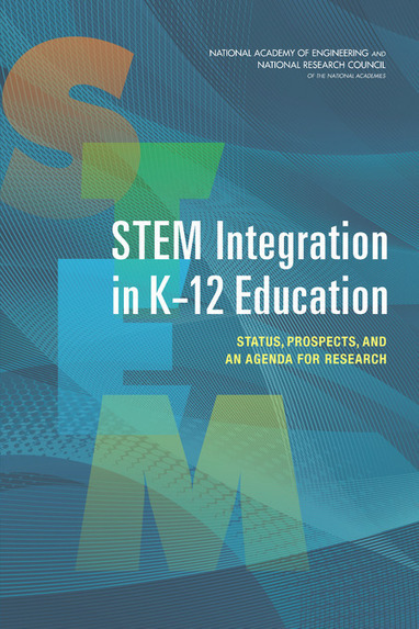 STEM Integration in K-12 Education:  Status, Prospects, and an Agenda for Research | STEM Education models and innovations with Gaming | Scoop.it