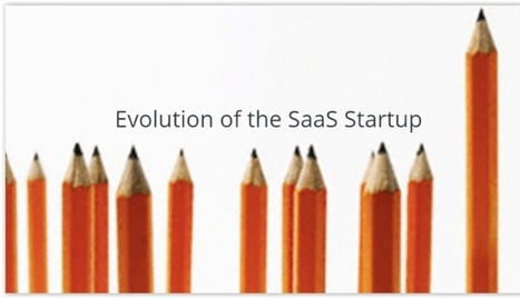 Evolution of the SaaS Startup | Startup - Growth Hacking | Scoop.it