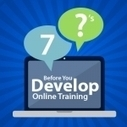 7 Questions to Ask About Your Learners Before You Develop Online Training | For the Love of eLearning | Scoop.it