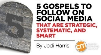 5 Gospels to Follow on Social Media That are Strategic, Systematic, and Smart | Surviving Social Chaos | Scoop.it