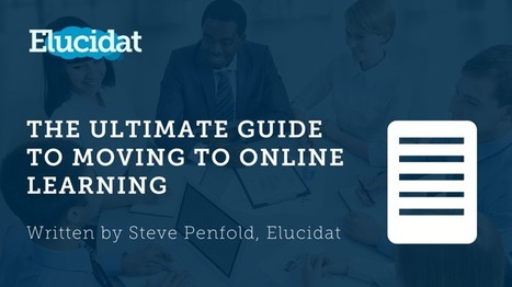 Free eBook: The Ultimate Guide To Moving To Online Learning - eLearning Industry | Emerging Learning Technologies | Scoop.it