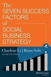 Building A Truly Social Business: A Conversation With Brian Solis | Professional Networking | Scoop.it