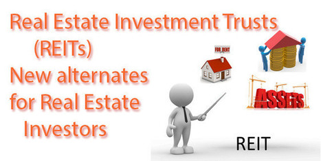 Real estate investment trust- A new alternative for investors | Real Estate News | Scoop.it