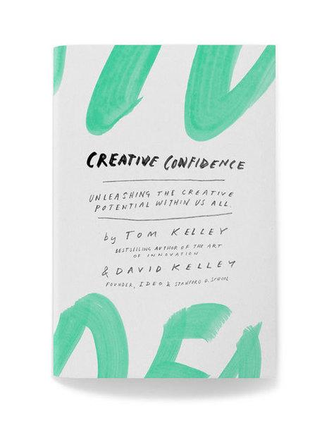 Creative Confidence / Tom & David Kelley, Crown Business, 2008 | La bibliothèque du Design Thinking de l'École des Ponts | Scoop.it