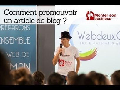 30 experts du webmarketing dévoilent comment promouvoir un article de blog | Digital Communication | Scoop.it