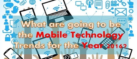 Read the Latest Predictions of the Mobile Technology Trends in 2016 | Tech and Gadgets News | Scoop.it