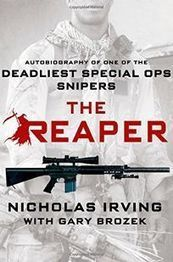 The Reaper: Autobiography of One of the Deadliest Special Ops Snipers, by Nicholas Irving | Creative Nonfiction : best titles for teens | Scoop.it