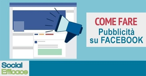 Come fare pubblicità su Facebook: 5 FASI | Web Marketing per Artigiani e Creativi | Scoop.it