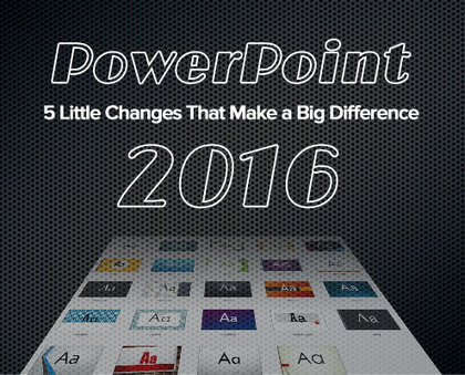 PowerPoint 2016: 5 Little Changes That Make a Big Difference | Technology | Scoop.it