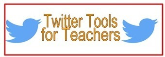 Some Very Good Twitter Tools and Extensions for Teachers ~ Educational Technology and Mobile Learning | Educational Use of Social Media | Scoop.it