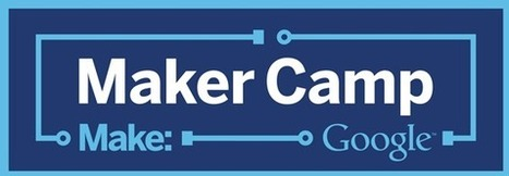 Free Technology for Teachers: Maker Camp is Back for 2014 - Online Camp Starts Monday   Home School   Scoop.it