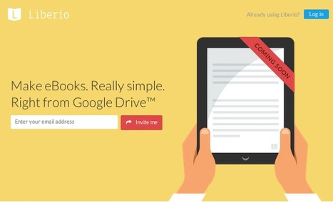 Create Standard eBooks Easily from Any Google Drive Document with Liber.io | Visual Intelligence | Scoop.it