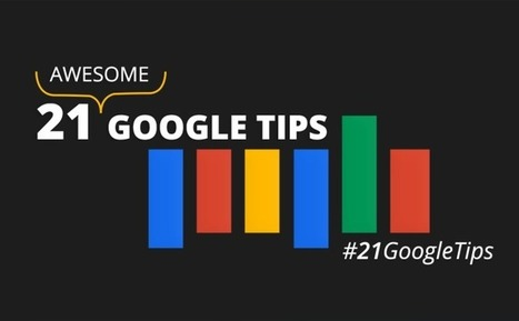 21 {Awesome} Google Tips & Tricks for Business | Technology in Business Today | Scoop.it