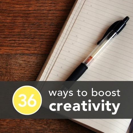 36 Surprising Ways to Boost Creativity For Free | Creativity for Better Living and Aging | Scoop.it