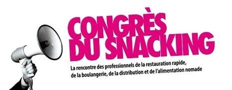 5ème Congrès du Snacking en juin à Paris | BRA-tendances-restauration.com | Actu Boulangerie Patisserie Restauration Traiteur | Scoop.it