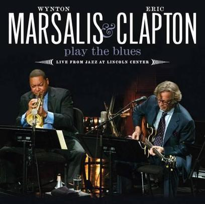 Play The Blues Live From Jazz At Lincoln Center de Wynton Marsalis And Eric Clapton - Chronique de l'album sur Musicabrac.fr   Afrobeatz   Scoop.it