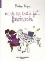 Lecture d´été: Ma Vie Est Tout à Fait Fascinante Par Pénélope Bagieu | Remue-méninges FLE | Scoop.it