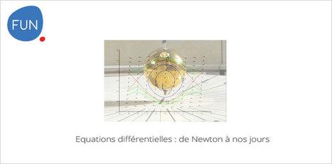 Le MOOC Equations différentielles : de Newton à nos jours... c'est parti ! | Formation et enseignement | Scoop.it