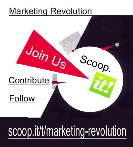 Join The Marketing Revolution on Scoop.it - Follow, Contribute | Thank You Economy Revolution | Scoop.it