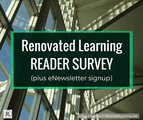 Reader Survey & Newsletter Signup » Renovated Learning | iPads, MakerEd and More  in Education | Scoop.it