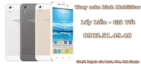 Thay màn hình MOBIISTAR giá rẻ lấy liền tại tphcm | amaytinhbang | Scoop.it