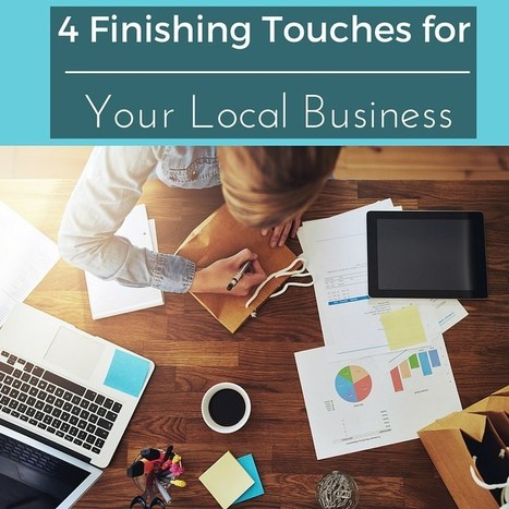 4 Finishing Touches For Your Local Business | Staci J Dempsey - Women In Business | Business Ideas & Financial Thoughts | Scoop.it