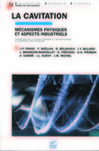 La cavitation : mécanismes physiques et aspects industriels / Jean-Pierre Franc, François Avellan, Brahim Belahadj, Presses universitaires de Grenoble, 1995 | Bibliothèque de l'Ecole des Ponts ParisTech | Scoop.it