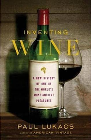 """Review of """"Inventing Wine: A New History of One of The World's Most Ancient Pleasures"""" 