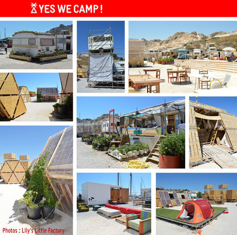 Lily's Little Factory: #1 Marseille-Provence 2013 / YES WE CAMP ! | Marseille MP2013  et  FOMAWORLD | Scoop.it