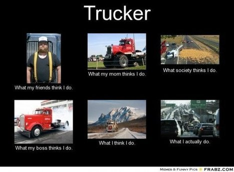 Trucker | What I really do | Scoop.it