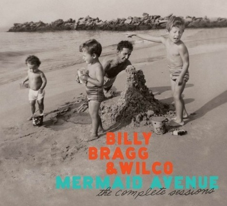 Billy Bragg to celebrate Woody Guthrie with 'Mermaid Avenue' sets ... | Winning The Internet | Scoop.it