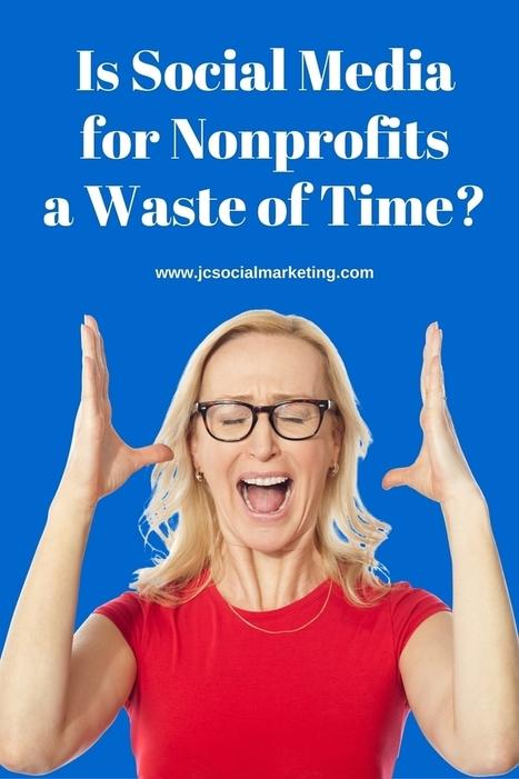 Is Nonprofit Social Media A Waste of Time? | Nonprofits & Social Media | Scoop.it