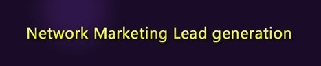 Network marketing lead generation | Internet Marketing | Scoop.it