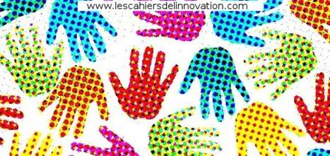 Tiers-lieu et autres fablab, hackerspace, medialab, living lab, ... vous n'y comprenez plus rien ? - Les Cahiers de l'innovation | demain un nouveau monde !? vers l'intelligence collective des hommes et des organisations | Scoop.it