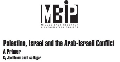 Primer on Palestine, Israel and the Arab-Israeli Conflict | Middle East Research and Information Project | APHG Nature and Perspectives, Population and Migration, Culture | Scoop.it