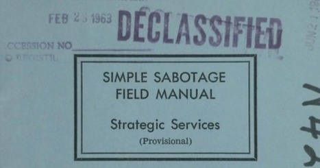 "Read the CIA's Simple Sabotage Field Manual: A Timeless, Kafkaesque Guide to Subverting Any Organization with ""Purposeful Stupidity"" (1944) 