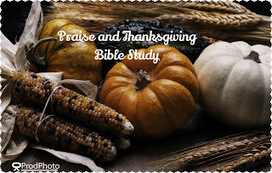 Christian Living Resources: Praise and Thanksgiving Bible Study | Praying | Scoop.it