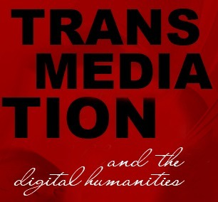 transmediation and the digital humanities   Transmediation   Scoop.it
