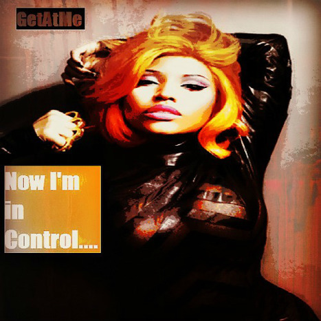 "GetAtMe Nicki Minaj ""Now I'm in control....."" 